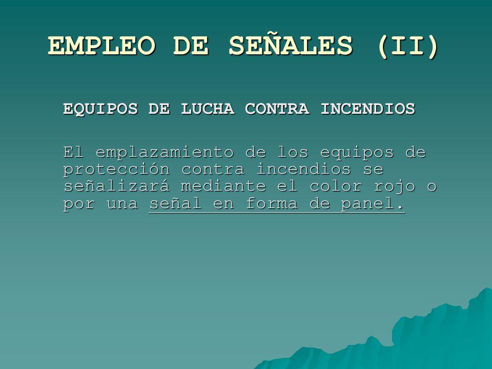 EMPLEO DE SEÑALES (II) EQUIPOS DE LUCHA CONTRA INCENDIOS