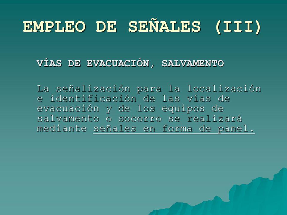 EMPLEO DE SEÑALES (III)