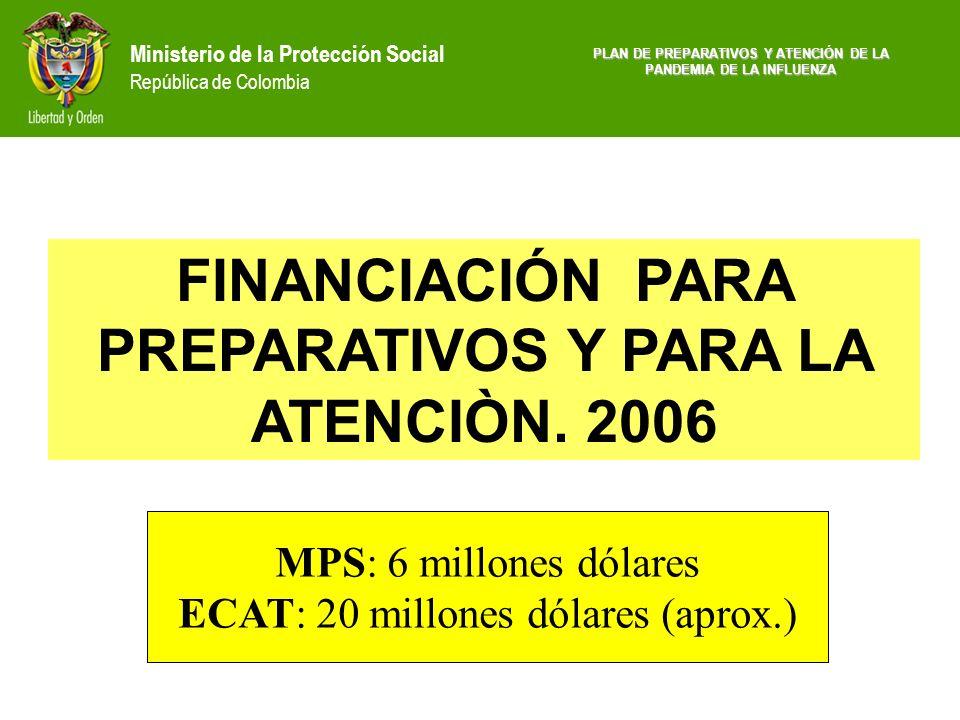 FINANCIACIÓN PARA PREPARATIVOS Y PARA LA ATENCIÒN. 2006