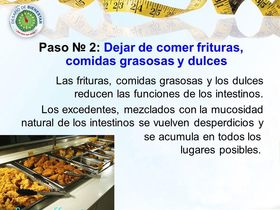 Paso № 2: Dejar de comer frituras, comidas grasosas y dulces