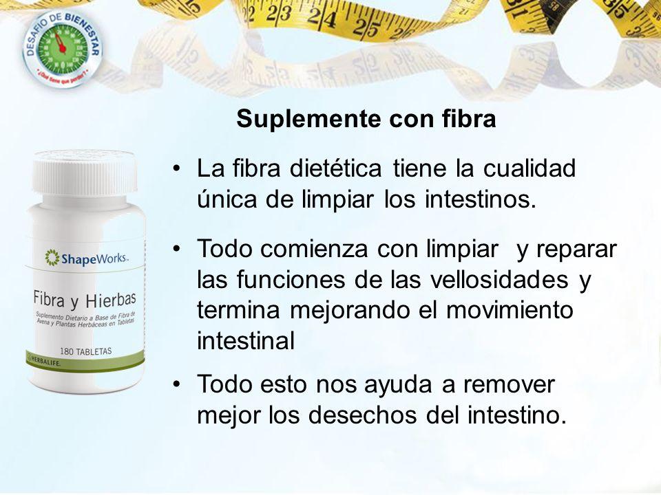 Suplemente con fibra La fibra dietética tiene la cualidad única de limpiar los intestinos.
