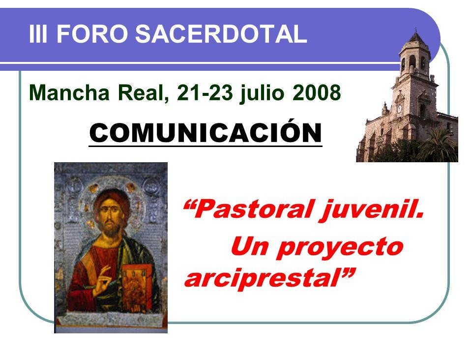 III FORO SACERDOTAL Mancha Real, 21-23 julio 2008