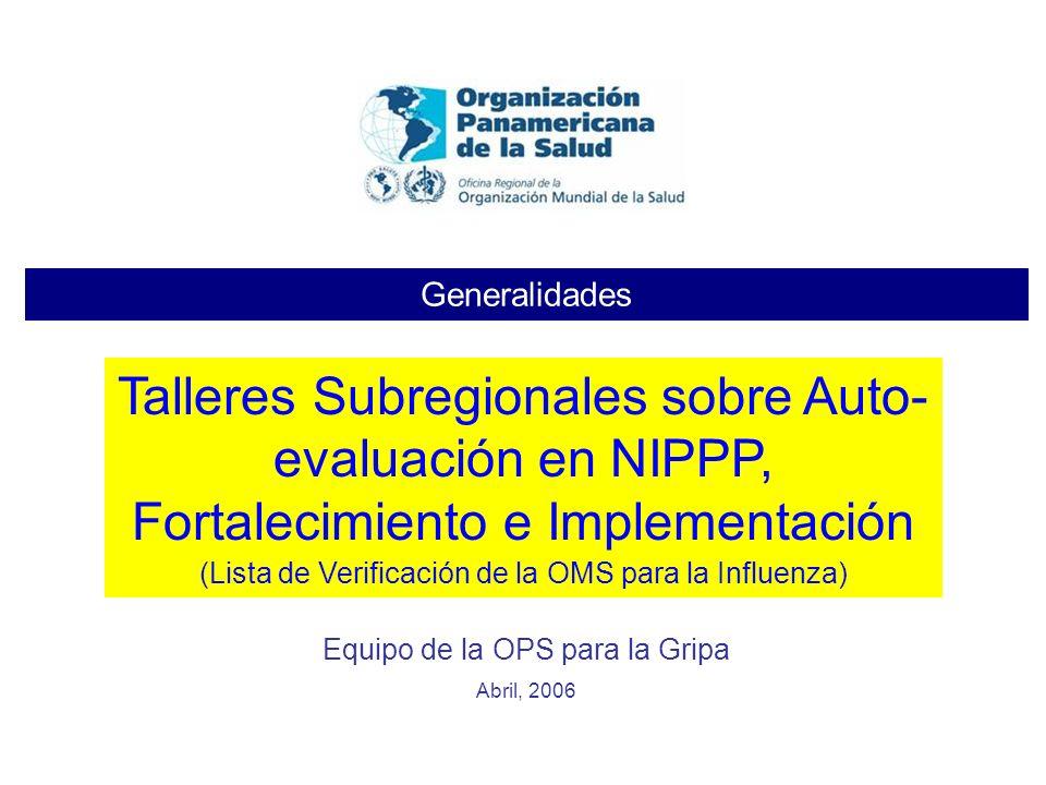 Generalidades Talleres Subregionales sobre Auto-evaluación en NIPPP, Fortalecimiento e Implementación.