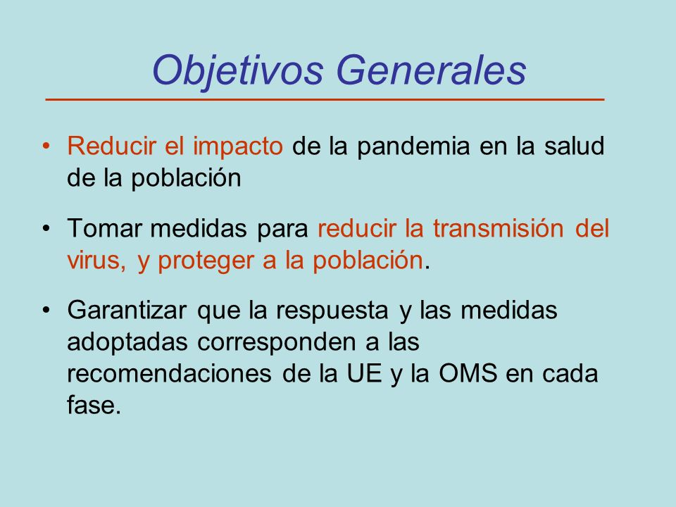 Objetivos GeneralesReducir el impacto de la pandemia en la salud de la población.