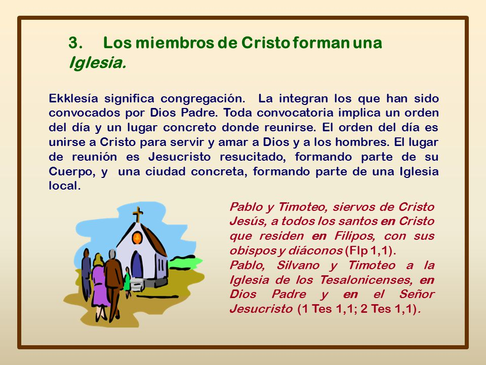 3. Los miembros de Cristo forman una Iglesia.