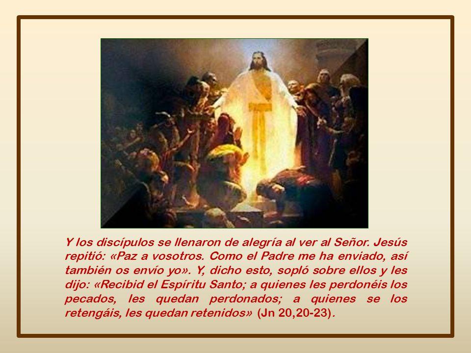 Y los discípulos se llenaron de alegría al ver al Señor