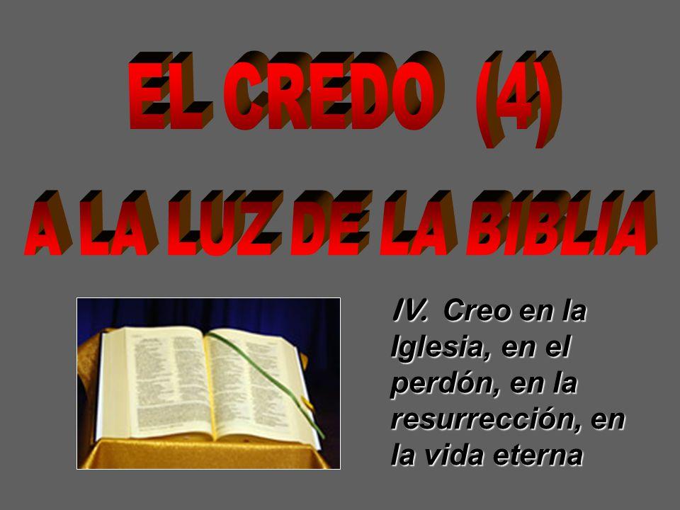 EL CREDO (4) A LA LUZ DE LA BIBLIA