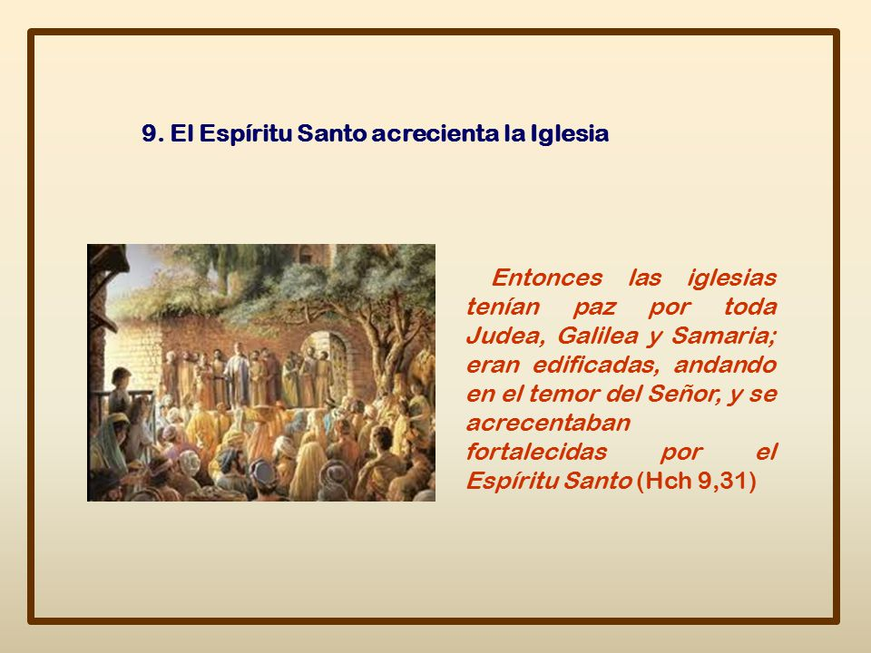9. El Espíritu Santo acrecienta la Iglesia