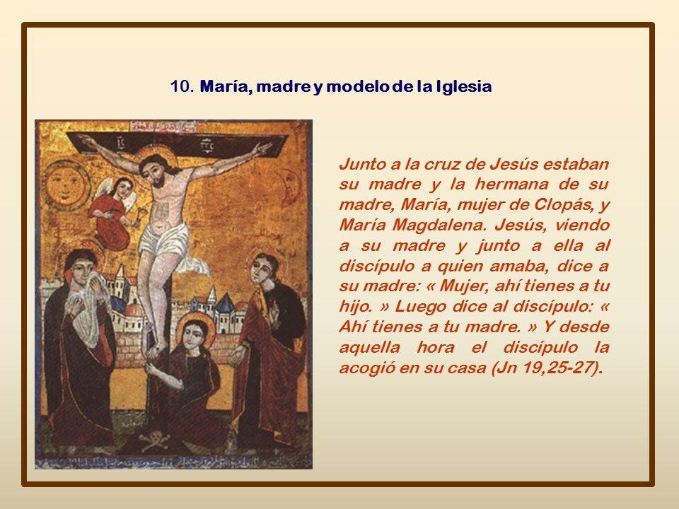 10. María, madre y modelo de la Iglesia