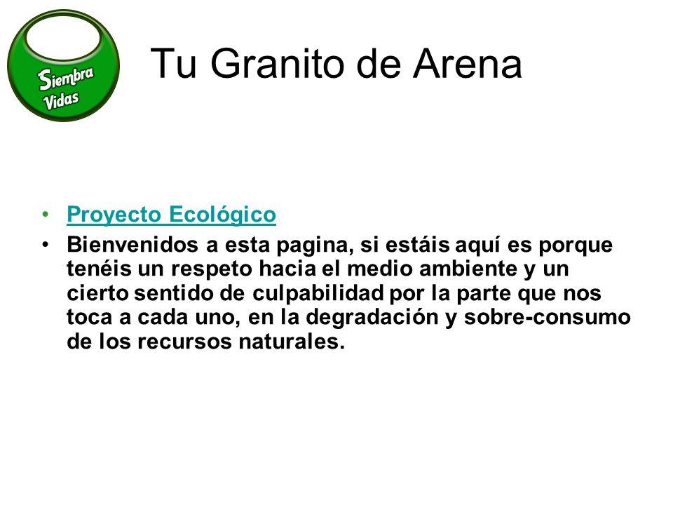 Tu Granito de Arena Proyecto Ecológico