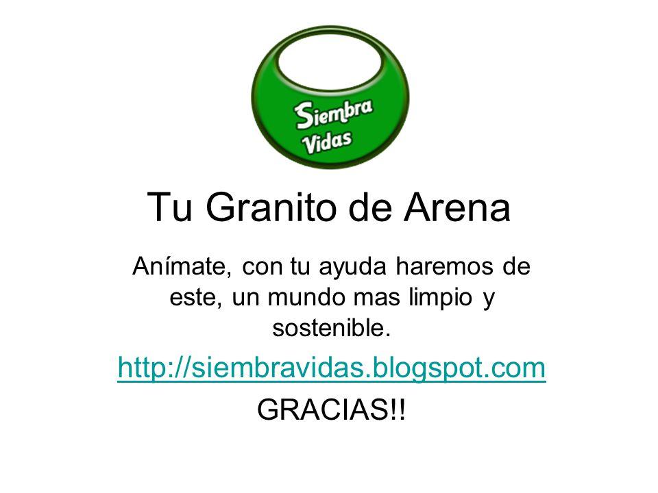 Tu Granito de Arena http://siembravidas.blogspot.com GRACIAS!!