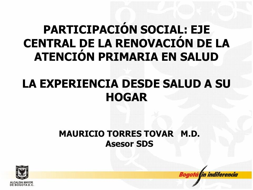 LA EXPERIENCIA DESDE SALUD A SU HOGAR MAURICIO TORRES TOVAR M.D.