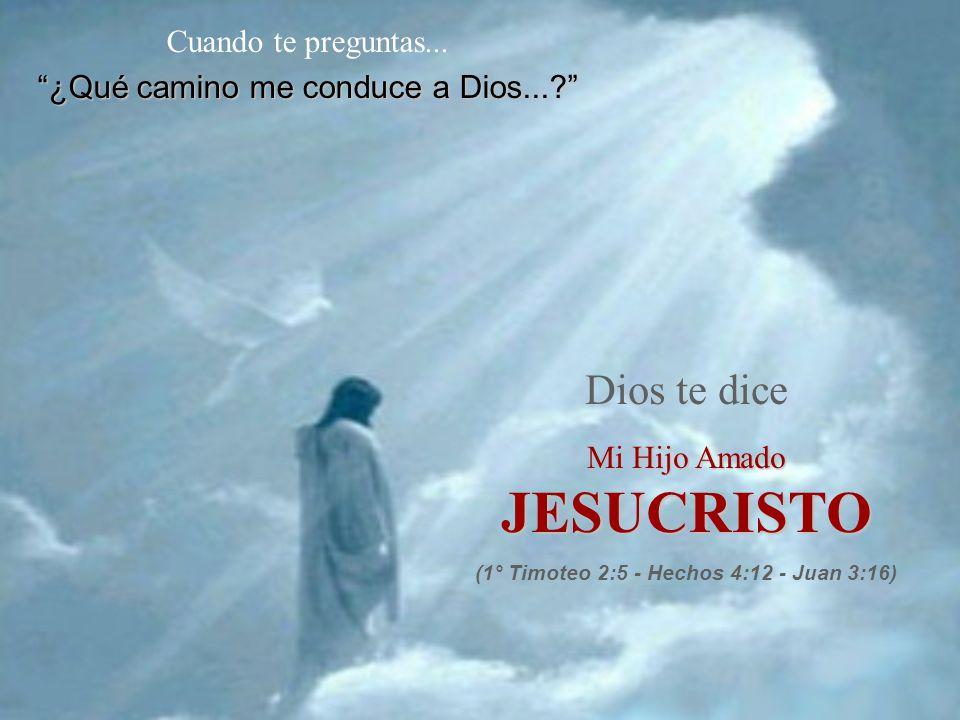 (1° Timoteo 2:5 - Hechos 4:12 - Juan 3:16)