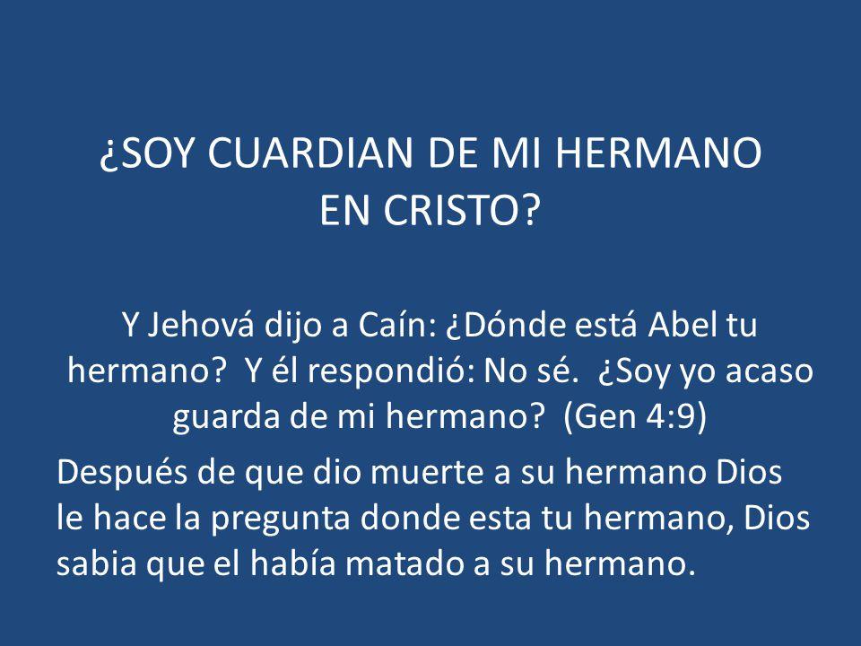 ¿SOY CUARDIAN DE MI HERMANO EN CRISTO