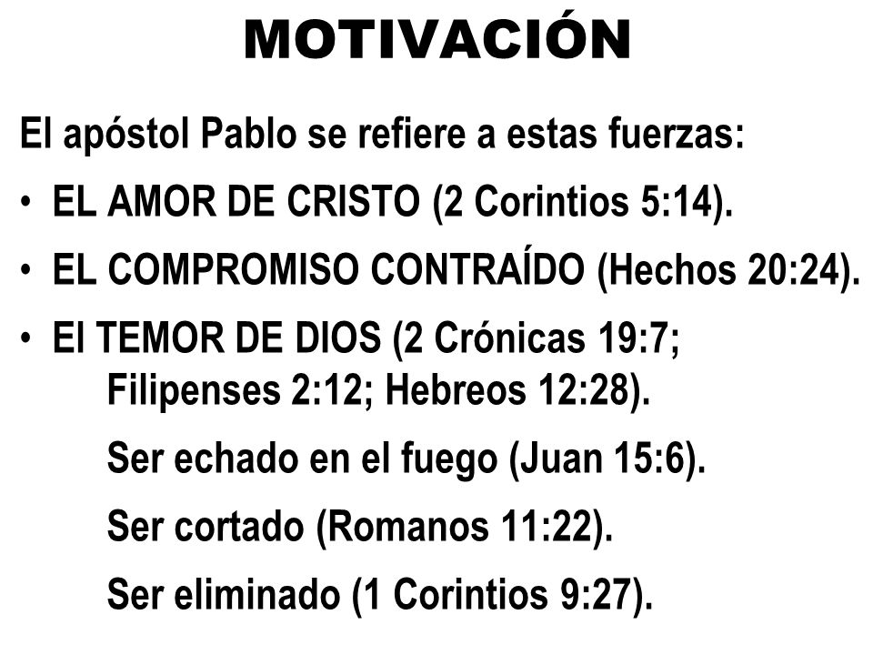 MOTIVACIÓN El apóstol Pablo se refiere a estas fuerzas: