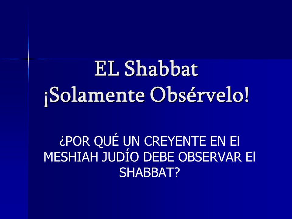 EL Shabbat ¡Solamente Obsérvelo!