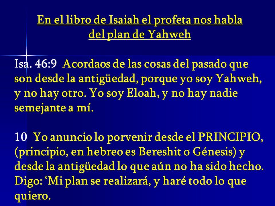 En el libro de Isaiah el profeta nos habla