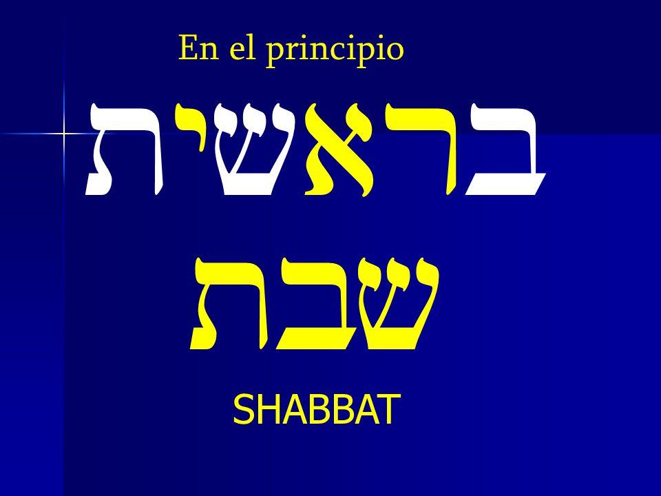 En el principio tyvarb tbv SHABBAT