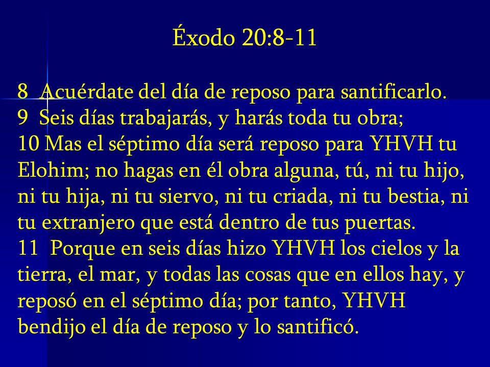 Éxodo 20:8-11 8 Acuérdate del día de reposo para santificarlo.