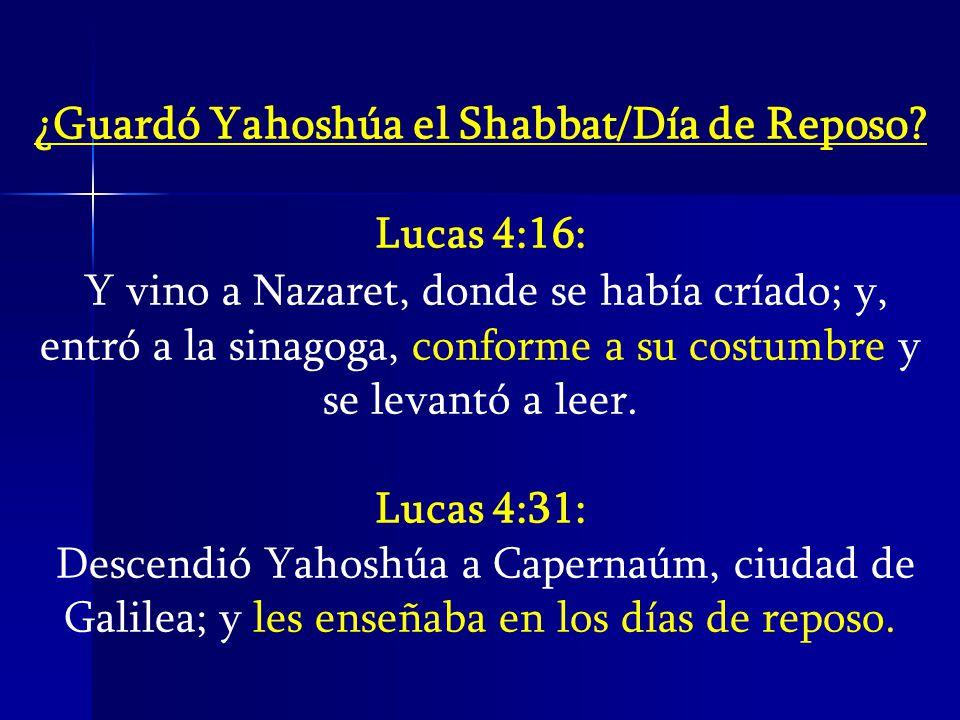 ¿Guardó Yahoshúa el Shabbat/Día de Reposo