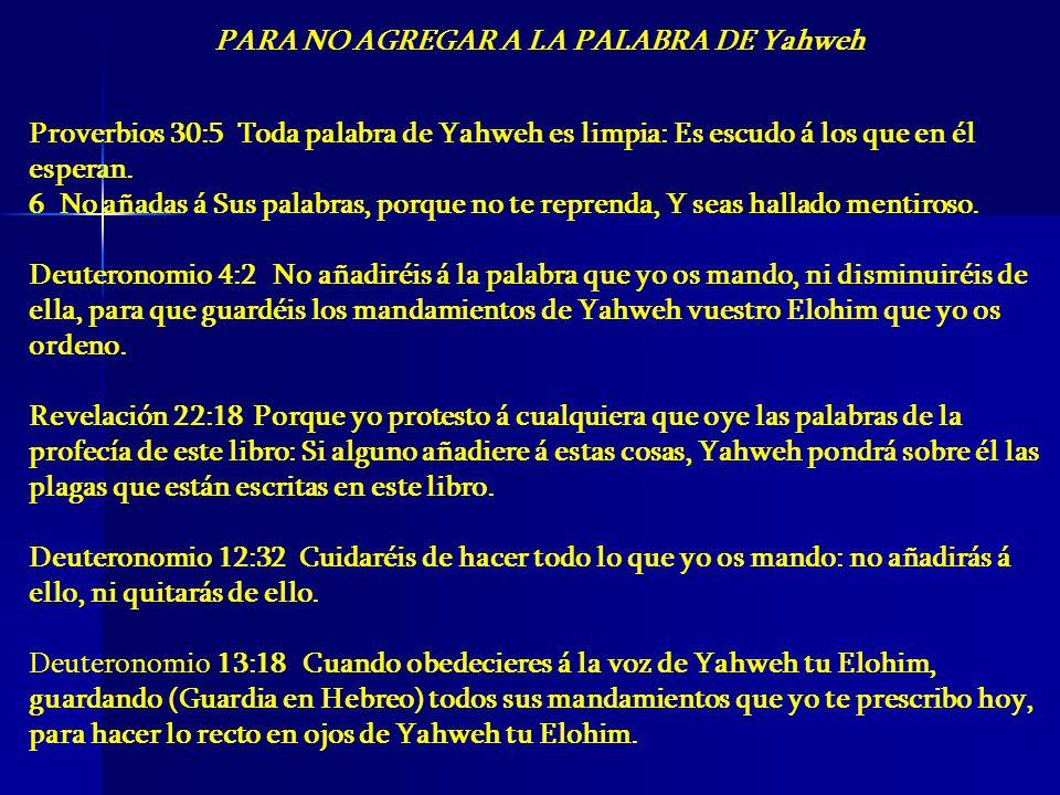 PARA NO AGREGAR A LA PALABRA DE Yahweh