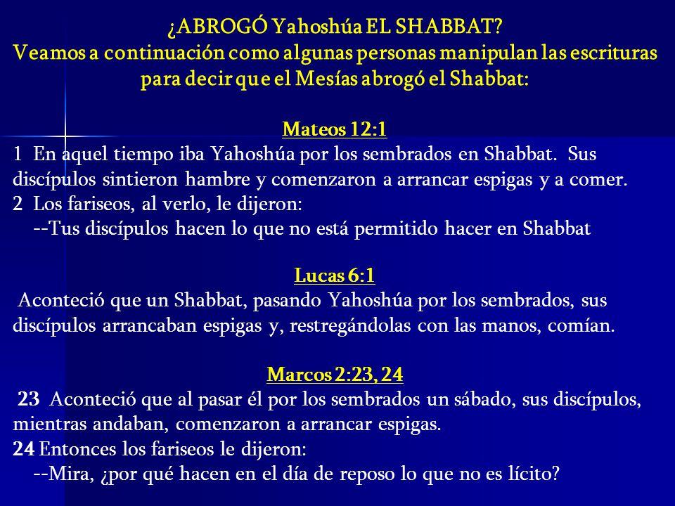 ¿ABROGÓ Yahoshúa EL SHABBAT
