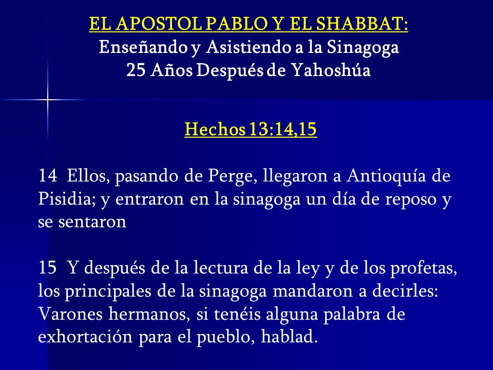 EL APOSTOL PABLO Y EL SHABBAT: Enseñando y Asistiendo a la Sinagoga