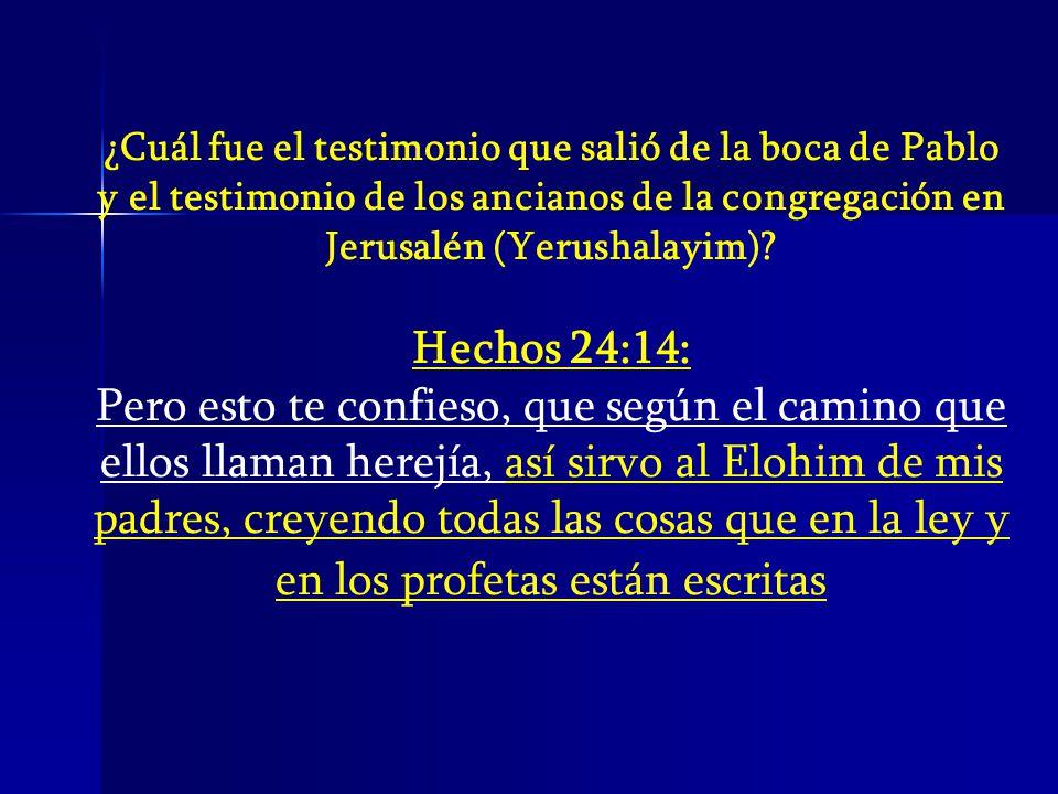 ¿Cuál fue el testimonio que salió de la boca de Pablo y el testimonio de los ancianos de la congregación en Jerusalén (Yerushalayim)