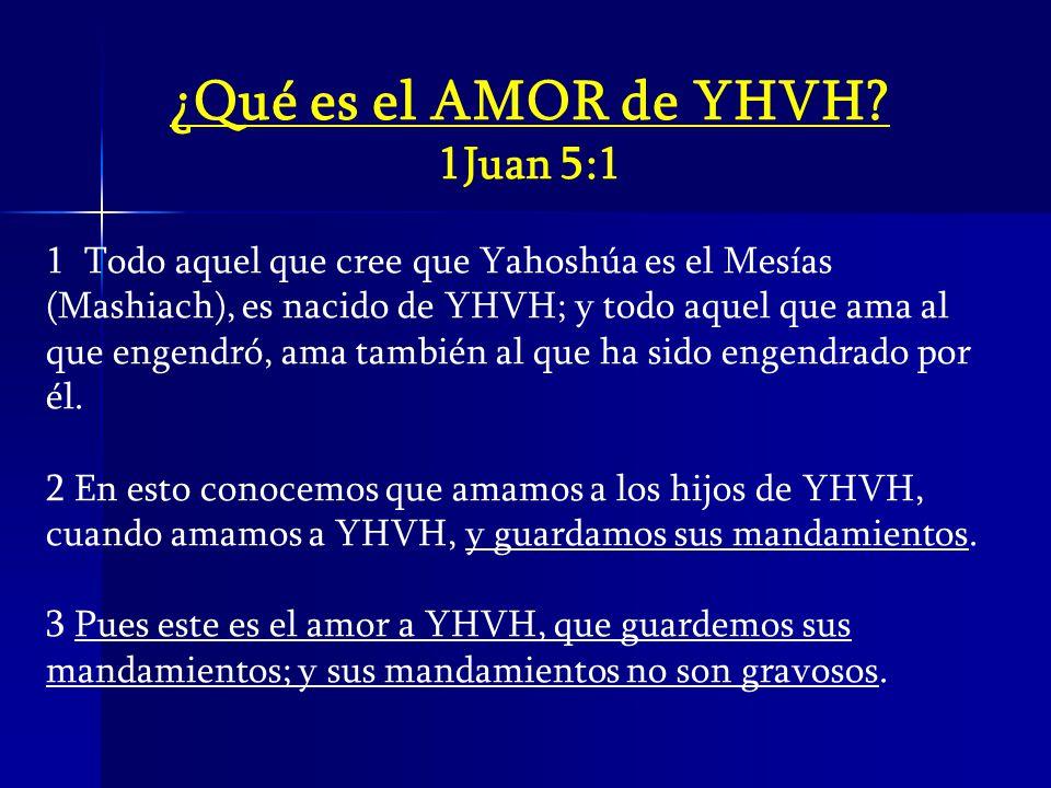 ¿Qué es el AMOR de YHVH 1Juan 5:1
