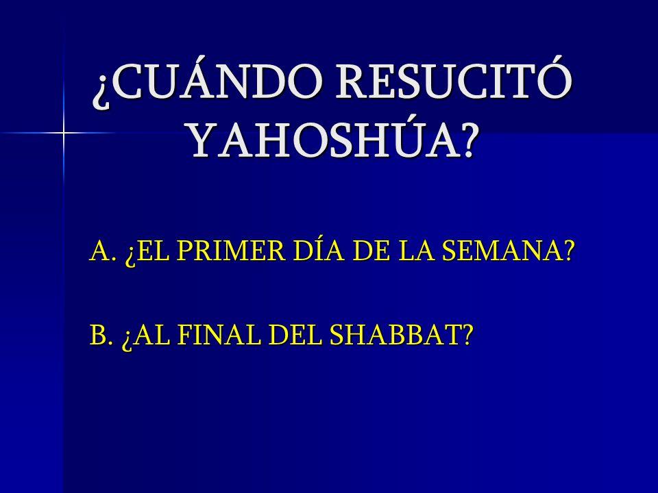 ¿CUÁNDO RESUCITÓ YAHOSHÚA