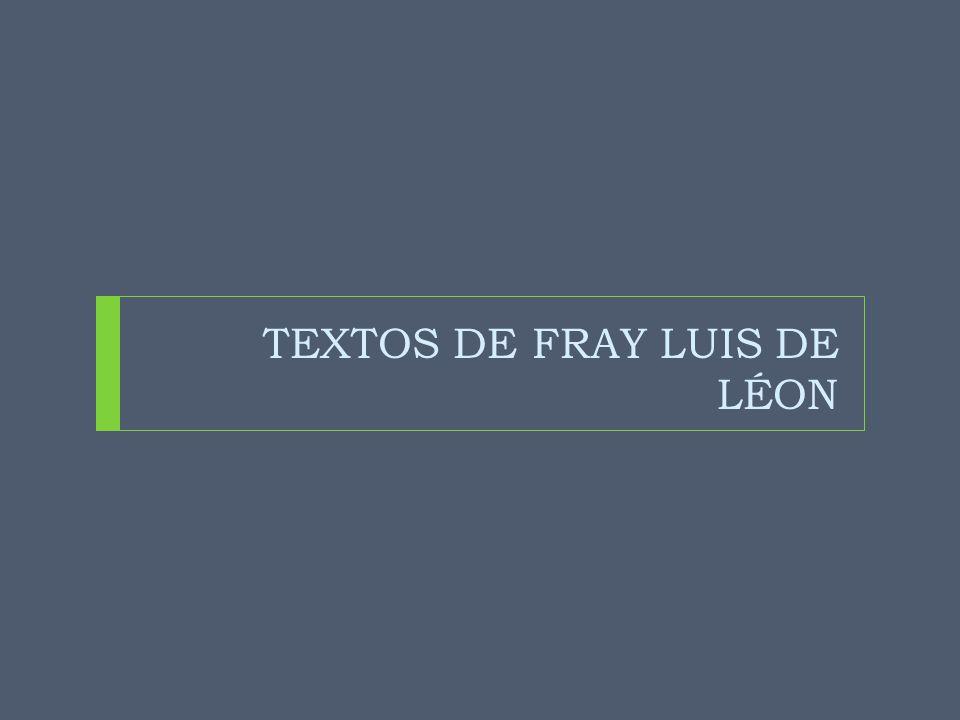 TEXTOS DE FRAY LUIS DE LÉON