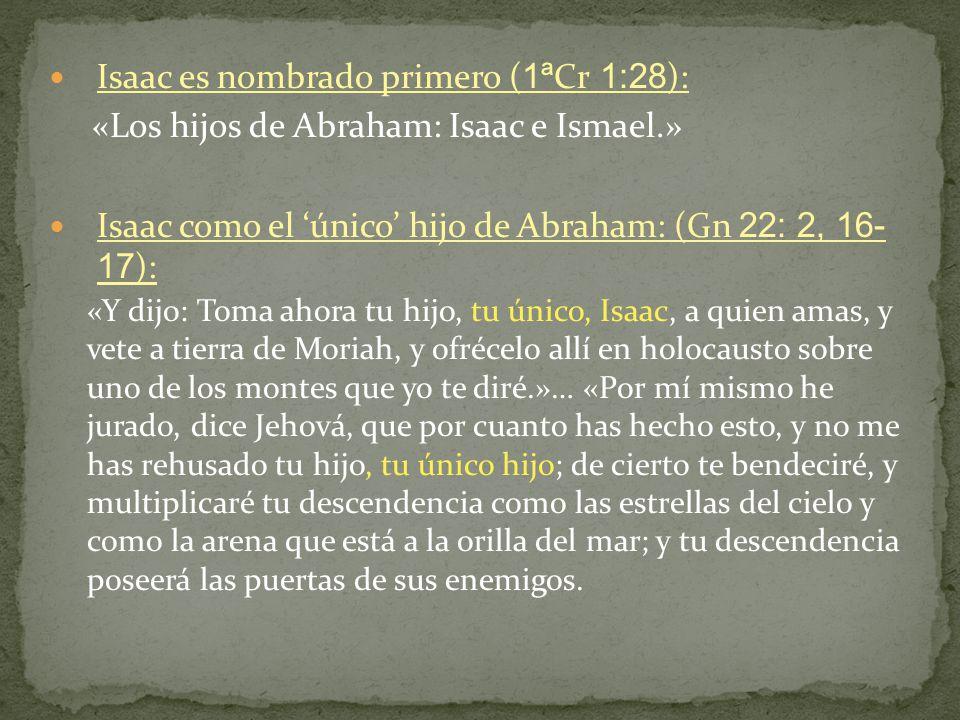 Isaac es nombrado primero (1ªCr 1:28):