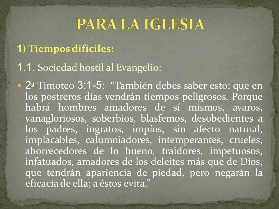 PARA LA IGLESIA 1.1. Sociedad hostil al Evangelio:
