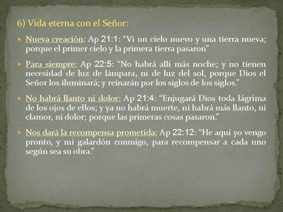 6) Vida eterna con el Señor: