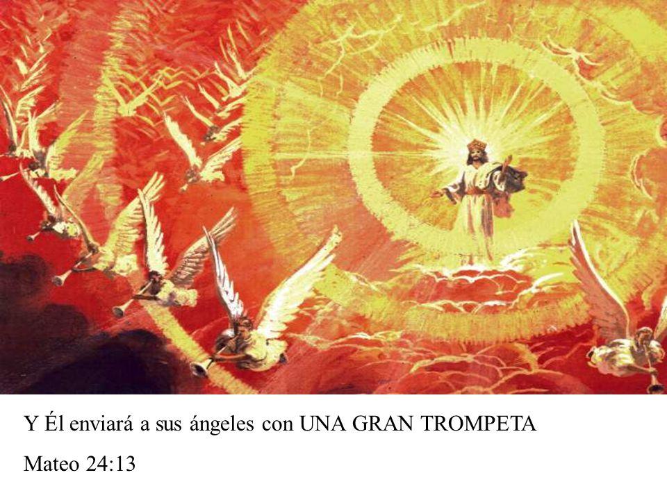 Y Él enviará a sus ángeles con UNA GRAN TROMPETA