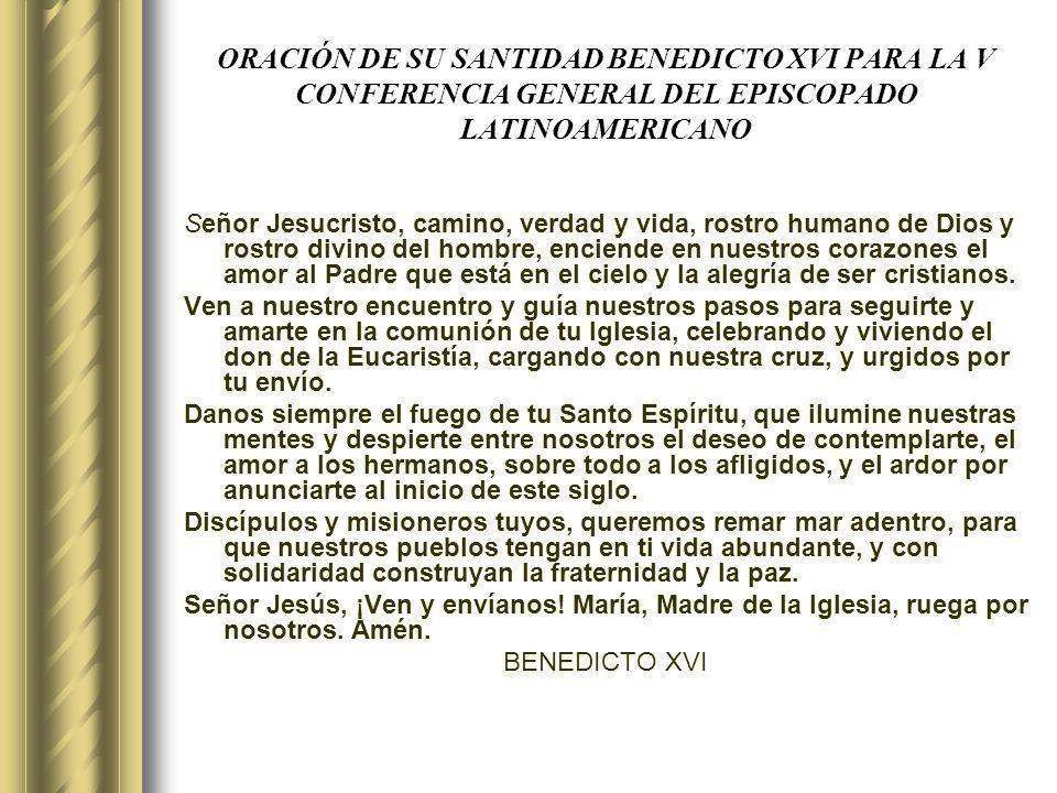 ORACIÓN DE SU SANTIDAD BENEDICTO XVI PARA LA V CONFERENCIA GENERAL DEL EPISCOPADO LATINOAMERICANO