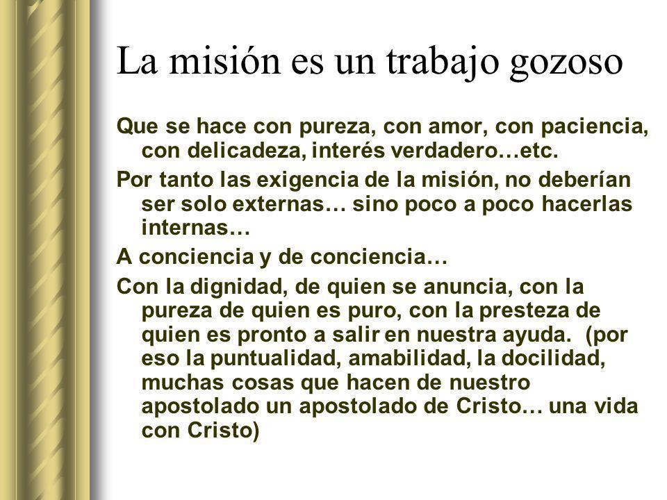 La misión es un trabajo gozoso