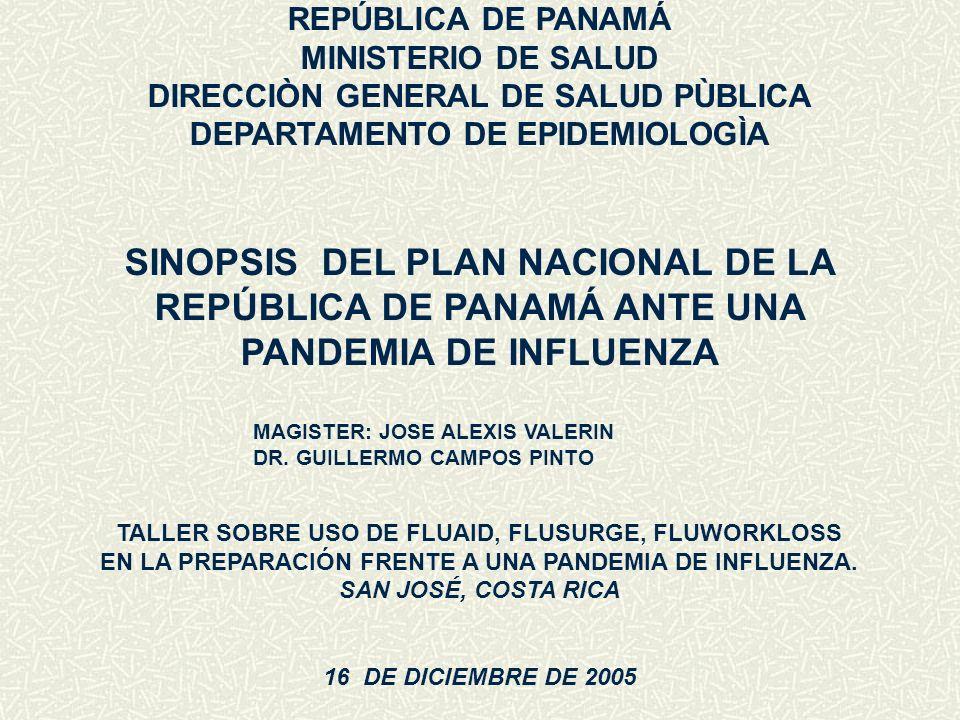 REPÚBLICA DE PANAMÁ MINISTERIO DE SALUD. DIRECCIÒN GENERAL DE SALUD PÙBLICA. DEPARTAMENTO DE EPIDEMIOLOGÌA.