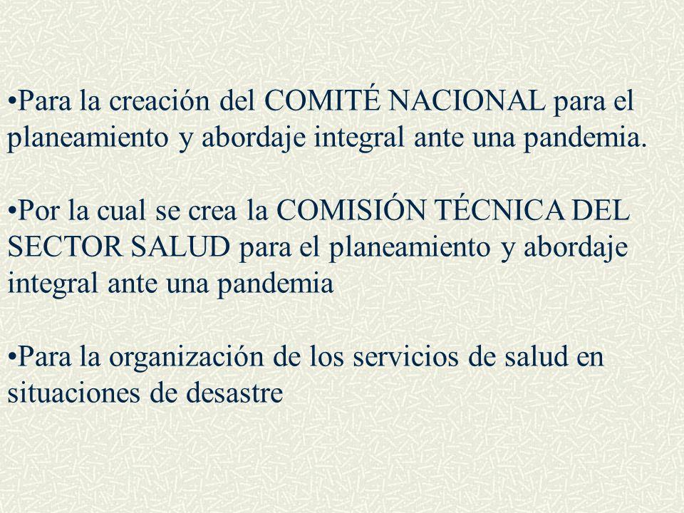 Para la creación del COMITÉ NACIONAL para el planeamiento y abordaje integral ante una pandemia.