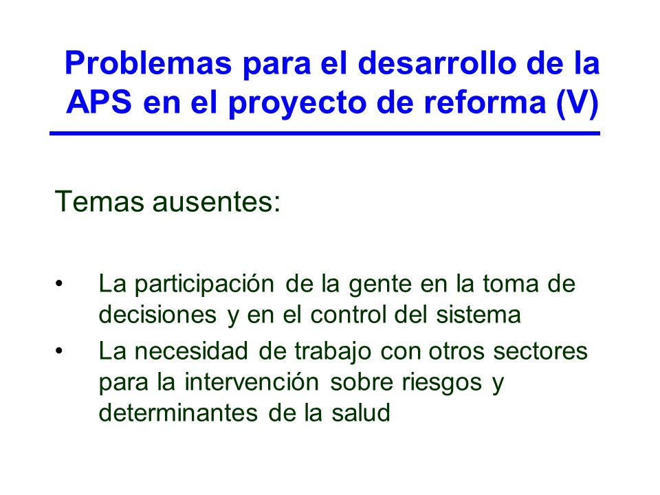 Problemas para el desarrollo de la APS en el proyecto de reforma (V)