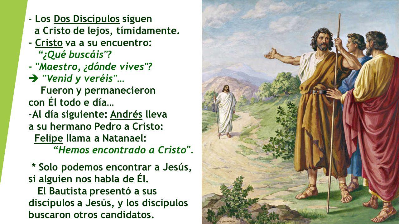 - Los Dos Discípulos siguen a Cristo de lejos, tímidamente.