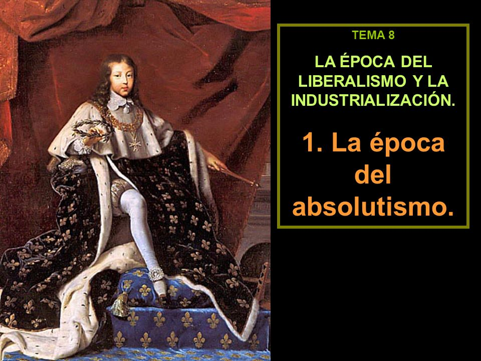 1. La época del absolutismo.