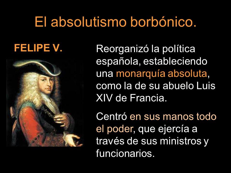 El absolutismo borbónico.