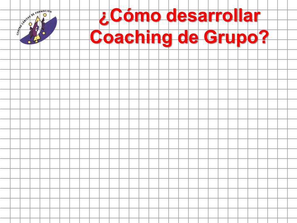¿Cómo desarrollar Coaching de Grupo