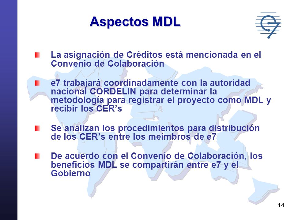 Aspectos MDL La asignación de Créditos está mencionada en el Convenio de Colaboración.
