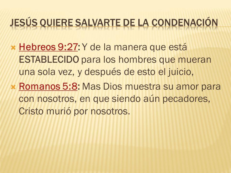 Jesús quiere salvarte de la condenación