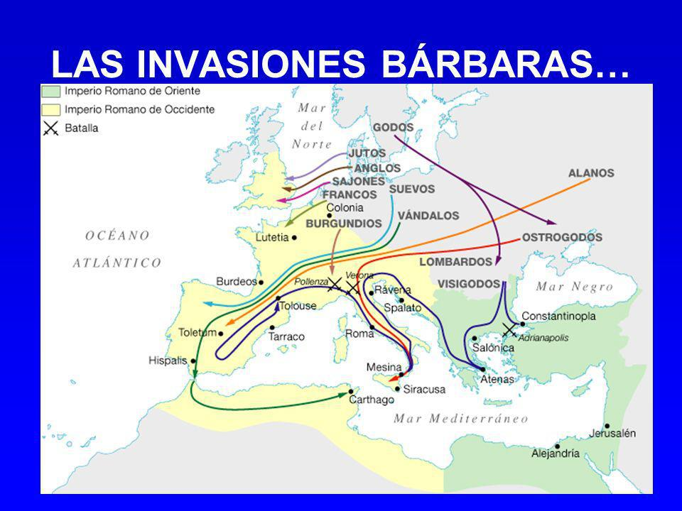 LAS INVASIONES BÁRBARAS…
