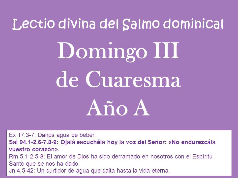 Lectio divina del Salmo dominical Domingo III de Cuaresma Año A