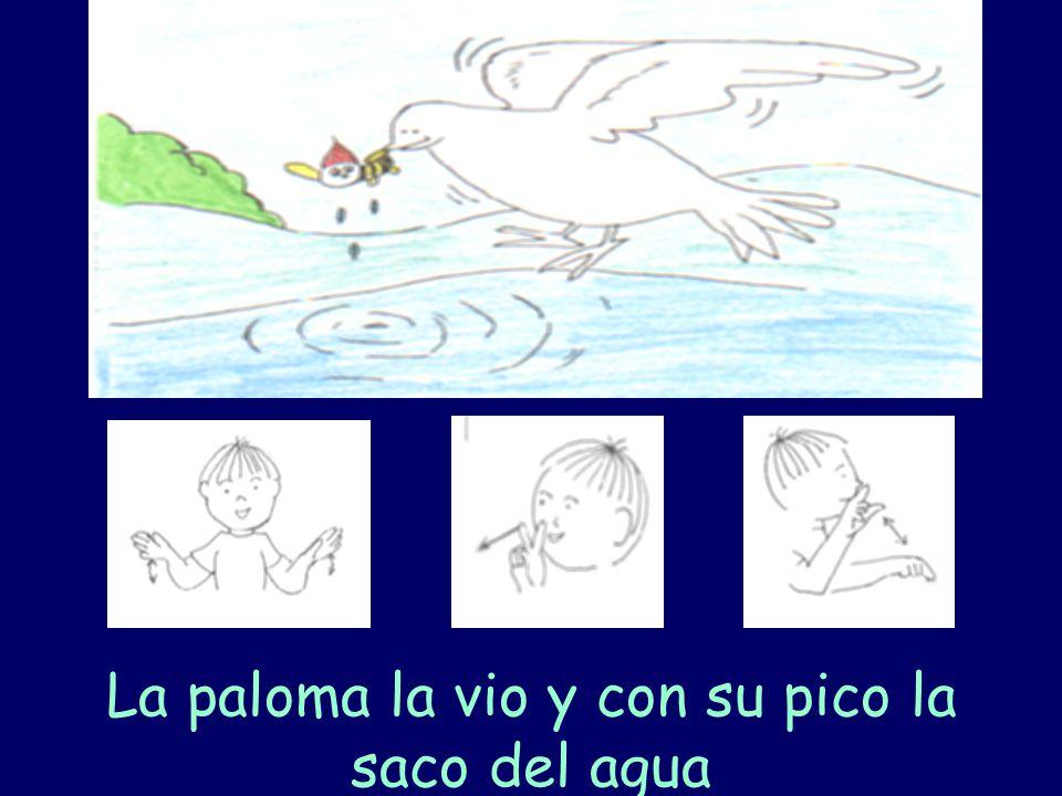 La paloma la vio y con su pico la saco del agua