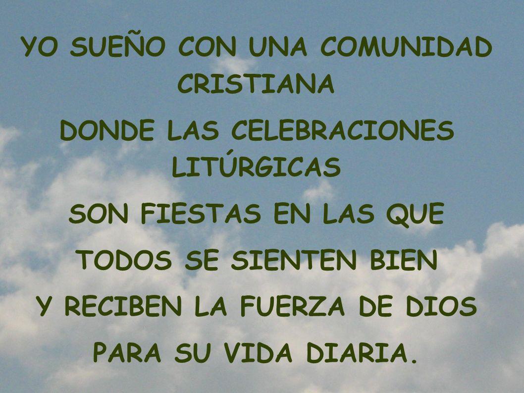 YO SUEÑO CON UNA COMUNIDAD CRISTIANA